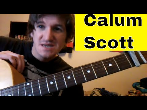 How To Play 'Dancing On My Own' - Calum Scott - Easy Acoustic Guitar Tutorial/Lesson
