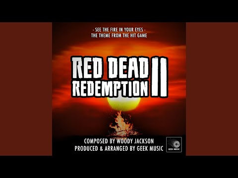 Geek Music - Red Dead Redemption 2 - See the Fire In Your Eyes - Main Theme mp3 baixar