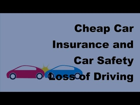 cheap-car-insurance-and-car-safety-|-loss-of-driving-licence---2017-vehicle-insurance-policy