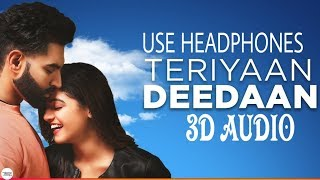 Teriyaan Deedaan-3D AUDIO ||Parmish Verma,Wamiqa Gabbi || Prabh Gill || Desi Crew ||UNKNOWN ||2019