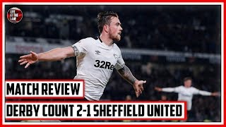 NOT SHARP ENOUGH | DERBY COUNTY 2-1 SHEFFIELD UNITED | MATCH REVIEW