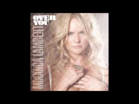 Over You Miranda Lambert lyrics