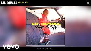 Lil Duval - Drop It Off (Official Audio)