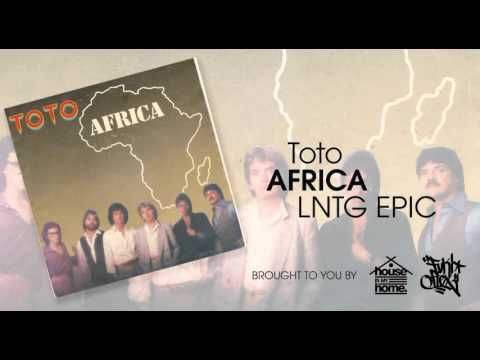 Toto - Africa (LNTG EPIC JOURNEY)