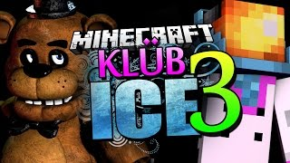 Repeat youtube video Minecraft | KLUB ICE 3 - Five Nights at Freddy's Joins KLUB ICE!