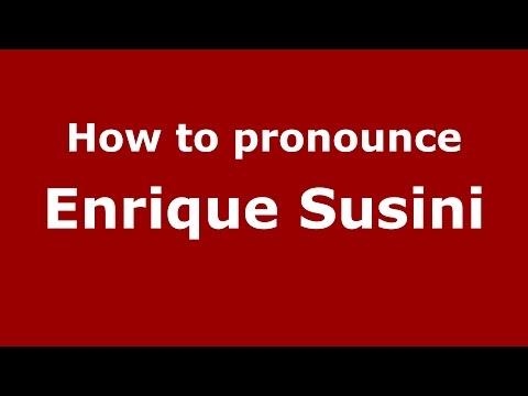 How to pronounce Enrique Susini (Spanish/Argentina) - PronounceNames.com