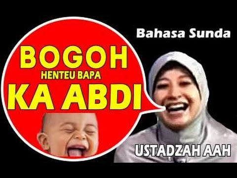 Bogoh henteu bapa ka abdi | Ceramah Sunda Ustazah Aah Geulis