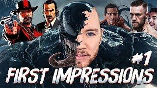 First Impressions #1 -Arthur Morgan, Venom, McGregor and More!