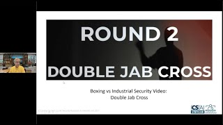 Boxing Round 2 Double Jab Cross from the (CS)²AI Online Symposium: OT Cyber Risk: Taking it Down