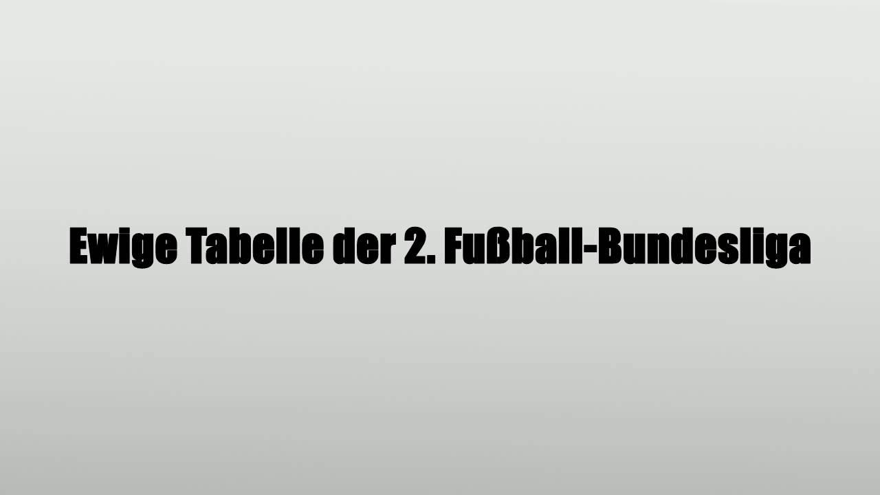 2 Bundesliga Ewige Tabelle Fussballdaten
