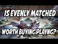 Should You Play Evenly Matched?? Pros and Cons of This Card Before You Buy It!