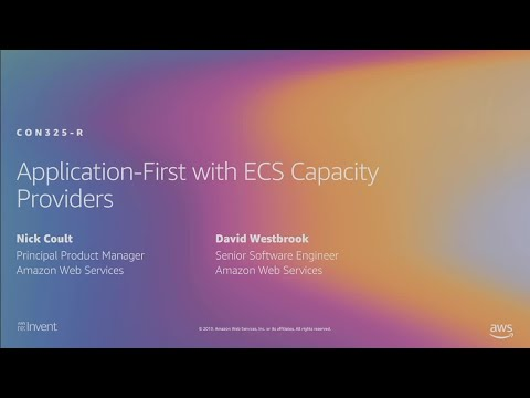 AWS re:Invent 2019: [NEW LAUNCH!] Enabling application-first thinking with Amazon ECS (CON325-R1)