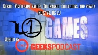 Debate: Video game values. The market, collectors, and piracy. Muzz of L1 Games Vs. OG CJ