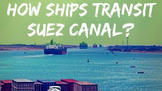 Suez Canal Ship Crossing Video I Suez Canal History I Suez Canal Facts