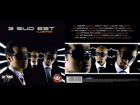 3 Sud Est* -- Iubire - ALBUM - 2006
