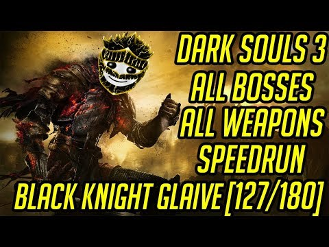 DS3 Every Weapon Every Boss Speedrun (Black Knight Glaive) (127/180)