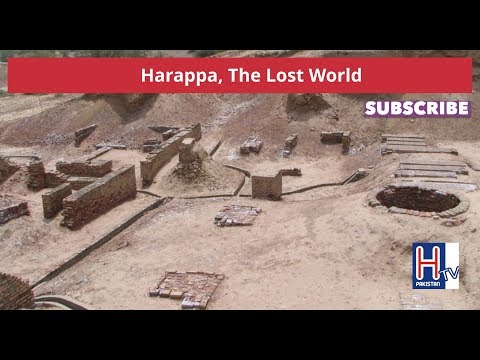 Harappa, The Lost World
