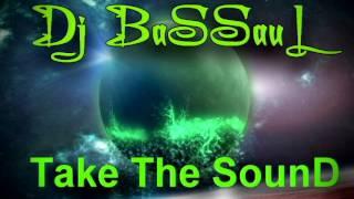 Dj BaSSauL - Take The SounD (2015) HARD JUMP NEWSTYLE