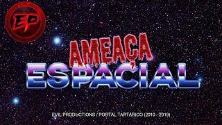 Ameaça Espacial (2019) | Evil Productions (Curta-Metragem)