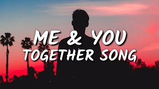 The 1975 - Me & You Together Song (Lyrics)