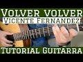Volver Volver - Tutorial de Guitarra ( Vicente Fernandez ) Para Principiantes