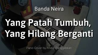 Yang Patah Tumbuh, Yang Hilang Berganti - Banda Neira | Piano Cover by Andre Panggabean