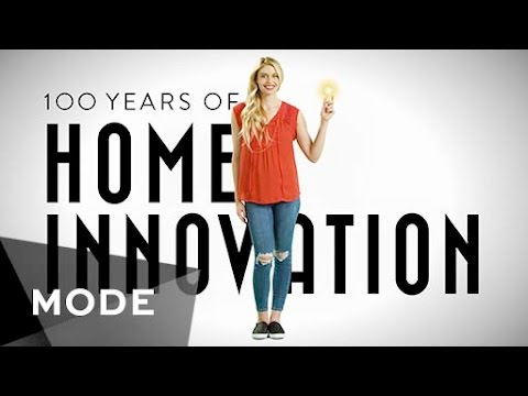 100 Years of Home Innovation ★ Mode.com