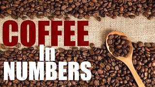 COFFEE In Numbers!
