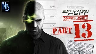 Splinter Cell Double Agent Walkthrough Part 13 No Commentary