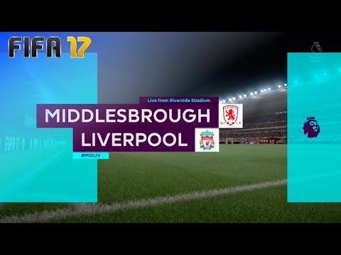 FIFA 17 - Middlesbrough FC vs. Liverpool @ Riverside Stadium