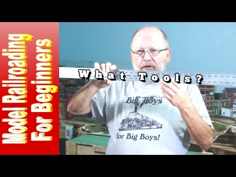 Model Railroading For Beginners - Model Railroading Tools For The Berginner -  Episode 03