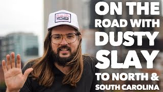 On the Road with Dusty Slay to North & South Carolina!