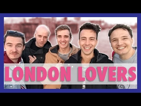 LONDON IS FOR (GAY) LOVERS!