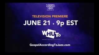 "PBS WHUT-TV  debuts Kirk Whalum's ""The Gospel According To Jazz Chapter IV"" - Sun, Jun 21 9p"