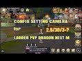 Tips Setting Camera buat Ladder PVP - Dragon Nest M SEA