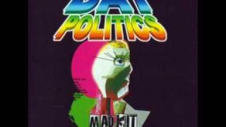 DAT Politics - Freak Me Out