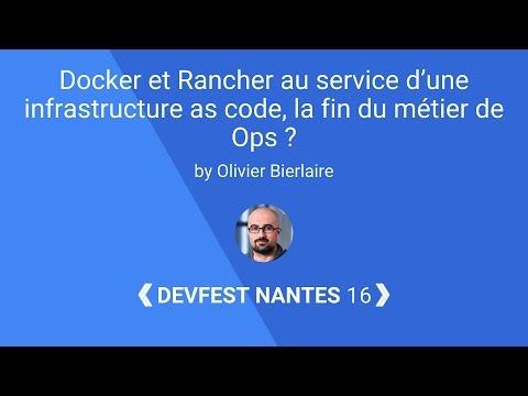[DevFest Nantes 2016] Docker et Rancher au service d'une infrastructure as code