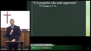 """Culto Dominical - """"O Evangelho não está algemado"""""""