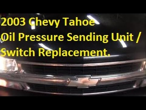 2003 chevy tahoe oil sending unit video youtube for Motor oil for chevy tahoe