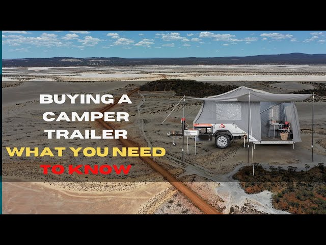 Top Tips for choosing the right camper trailer