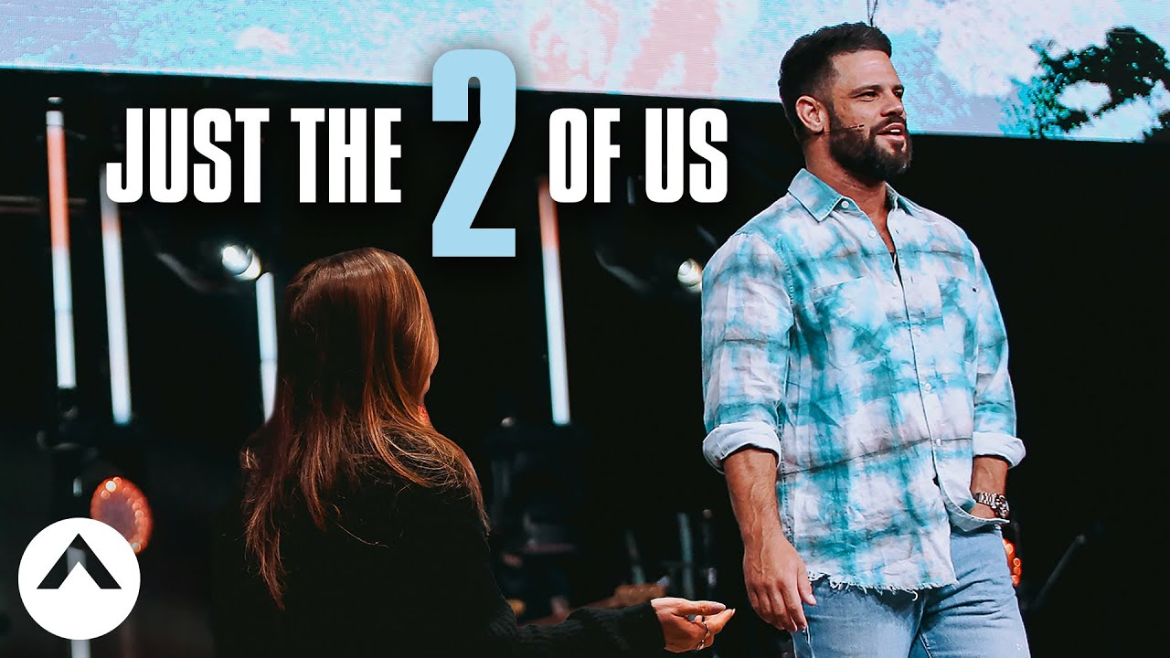 Just The 2 Of Us | Pastor Steven Furtick | Elevation Church