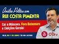 Análise Política com Rui Costa Pimenta  (11.6.19) - Cai a máscara. Fora Bolsona…