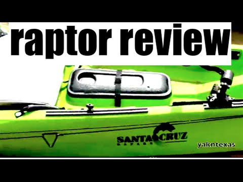 REVIEW- SANTA CRUZ RAPTOR fishing kayak