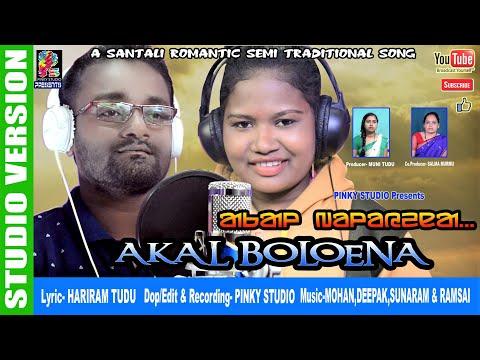 Santali Video Song - Akal Boloena