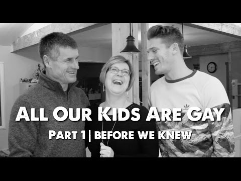 All Our Kids Are Gay   Part 1 - Before We Knew