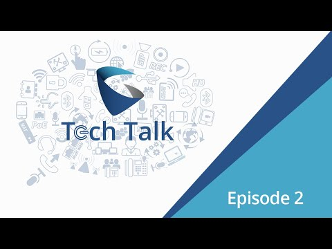 Grandstream Tech Talk #2