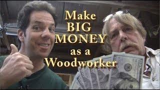 Make BIG Money as a part time woodworker