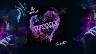 The Chainsmokers, ILLENIUM - Takeaway ft. Lennon Stella (The Tanians Remix)
