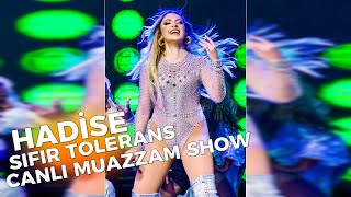 Hadise - Sıfır Tolerans (Canlı) Harbiye Açıkhava Sahnesi 10.08.2019 (EFSANE SHOW)