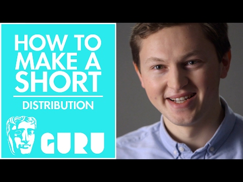 Distribution | How to Make a BAFTA-nominated Short Film
